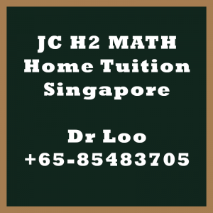 JC H2 Math Home Tuition Singapore
